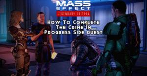 Mass Effect 2: как завершить побочный квест «Преступление в процессе»