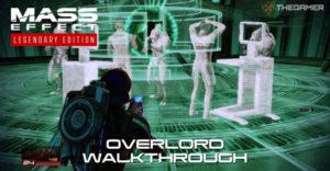 Mass Effect 2: прохождение Overlord