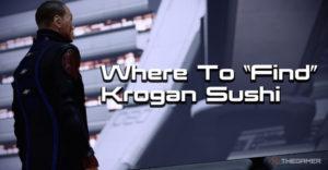 Mass Effect 2: Где найти кроган-суши