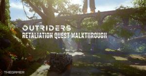 Outriders: Прохождение квеста Retaliation Quest