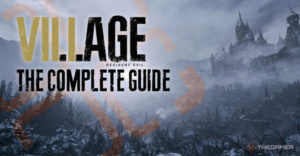 Resident Evil 8 Village: полное руководство и пошаговое руководство