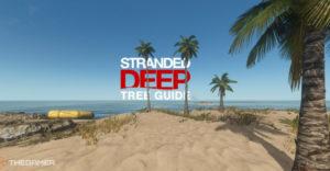 Stranded Deep: Гайд по деревьям
