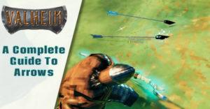 Valheim: все виды стрел и способы их получения