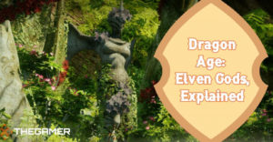 Dragon Age: Эльфийские боги, объяснение