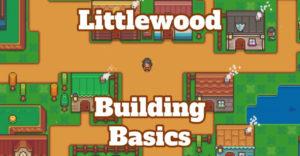 Литтлвуд: Руководство по строительству для начинающих