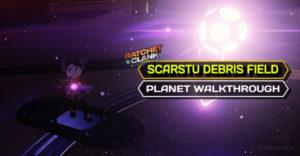 Ratchet and Clank: Rift Apart – Scarstu Debris Field / Полное пошаговое руководство и руководство по коллекционированию Зурки