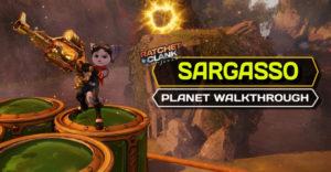 Ratchet & Clank: Rift Apart – полное руководство по прохождению и коллекционирование Саргассо