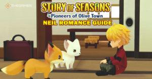 Story Of Seasons: Pioneers Of Olive Town — Романтическое руководство Нила